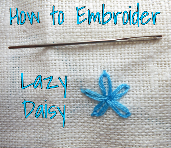 how to embroider a lazy daisy