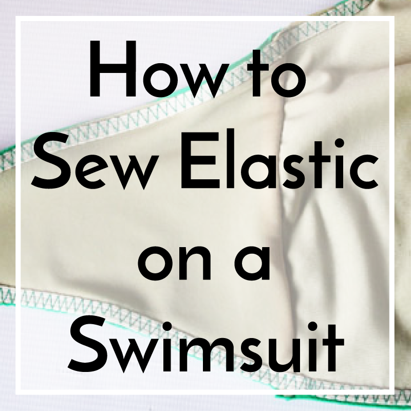 How to Sew Elastic on a Swimsuit